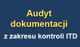 Audyt dokumentacji z zakresu kontroli ITD