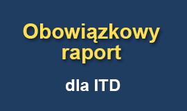 Obowiązkowy raport dla ITD